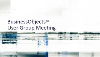 BusinessObjects User Group Meeting