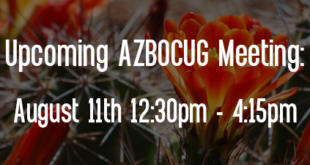 Upcoming AZBOCUG Meeting: August 11th, 2016 from 1230pm-415pm