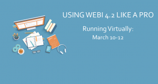 Using Webi Like a Pro 4.2 Running March 10-12, 2021