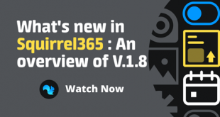 What's new in Squirrel365: An overview of 1.8